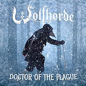 Doctor of the Plague by Wolfhorde