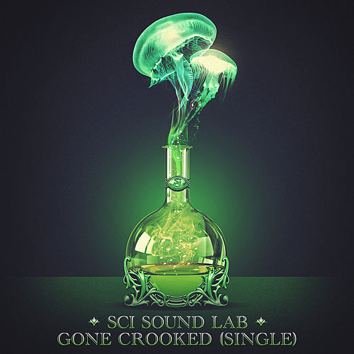 Sci Sound Lab: Gone Crooked - Single by The String Cheese Incident