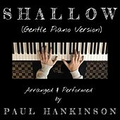 Shallow (Gentle Piano Version) by Paul Hankinson