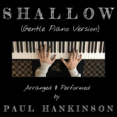 Shallow (Gentle Piano Version) von Paul Hankinson