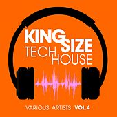 King Size Tech House, Vol. 4 by Various Artists