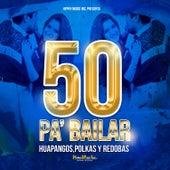 Huapangos , Polkas , Y Redobas 50 Pa Bailar by Various Artists