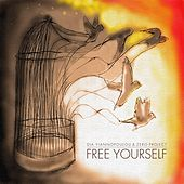Free Yourself by Zero-Project and Dia Yiannopoulou