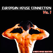 European House Connection, Vol. 1 (A Men's House Selection) by Various