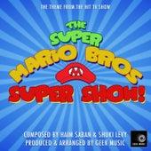 The Super Mario Bros Super Show - Main Theme by Geek Music