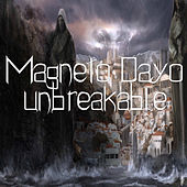 Unbreakable by Magneto Dayo