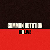 Isalive by Common Rotation