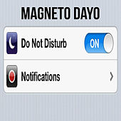 Do Not Disturb by Magneto Dayo