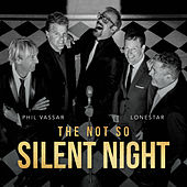 The Not So Silent Night by Phil Vassar