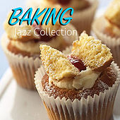 Baking Jazz Collection by Various Artists