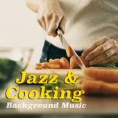 Jazz & Cooking Background Music von Various Artists
