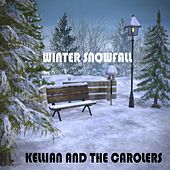 Winter Snowfall by Kellian and the Carolers