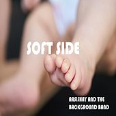 Soft Side de Aasishay and The Background Band