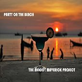 Party on The Beach by The Melody Maverick Project