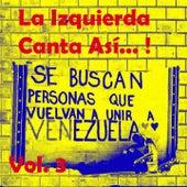 La Izquierda Canta así (Vol. 3) de Various Artists