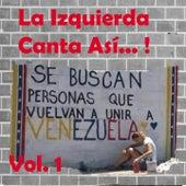 La Izquierda Canta así (Vol. 1) de Various Artists