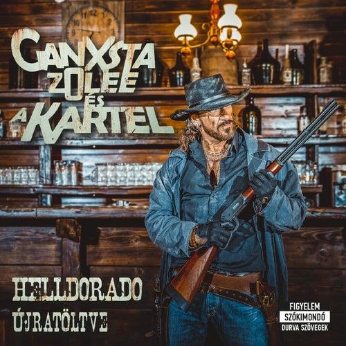 Helldorado Újratöltve by Ganxsta Zolee és a Kartel
