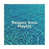 Relaxez-vous playlist de Various Artists