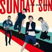 Live Out Loud van Sunday Sun