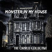 Monster in My House by The Charlie Collective