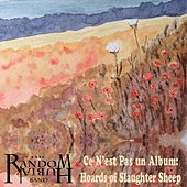 Ce n'est pas un album: Hoards of Slaughter Sheep by The Random Hubiak Band