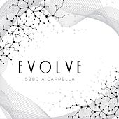 Evolve by 5280 A Cappella