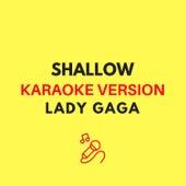 Shallow (Lady Gaga & Bradly Cooper - Karaoke Version) by JMKaraoke