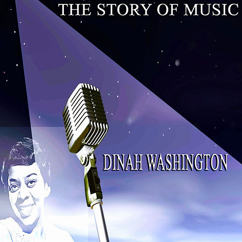 The Story of Music von Dinah Washington