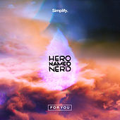 For You by Hero Named Nerd
