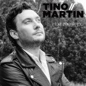 Hoe zeg ik jou van Tino Martin