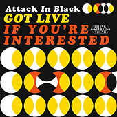 Got Live: If You're Interested by AttackinBlack