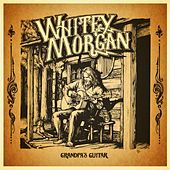 Grandpa's Guitar by Whitey Morgan and the 78's
