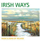 Irish Ways: Music & Song of Ireland de Various Artists