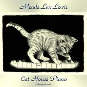 Cat House Piano (Remastered 2018) by Meade