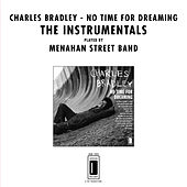 No Time for Dreaming (The Instrumentals) by Charles Bradley
