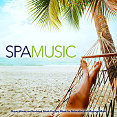 Spa Music: Ocean Waves and Ambient  Music For Spa, Music for Relaxation and Massage Music by Relaxing Spa Music
