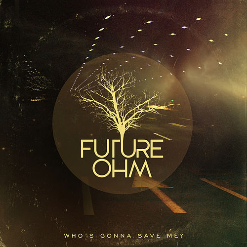 Who's Gonna Save Me by Future OHM