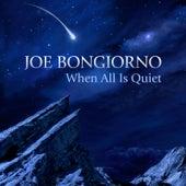 When All Is Quiet von Joe Bongiorno