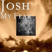 My Fear von Josh