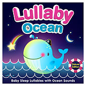 Lullaby Ocean - Baby Sleep Lullabies with Ocean Sounds (Deluxe Edition) de Various Artists