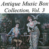 Antique Music Box Collection, Volume 3 von Various Artists