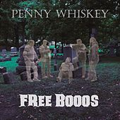 Free Booos by Penny Whiskey