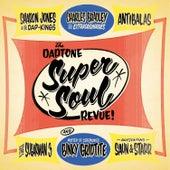 Daptone Super Soul Revue by Various Artists