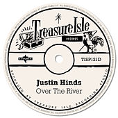 Over the River by Justin Hinds & The Dominoes