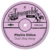 Don't Stay Away by Phyllis Dillon