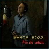 Fio de Cabelo de Marcel Rossi