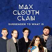 Surrender to What Is de Max Clouth Clan