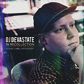In Recollection: A Dual Label Anthology by DJ Devastate