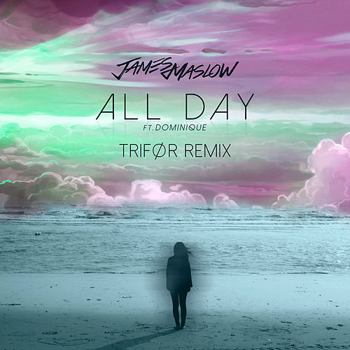 All Day (Trifor Remix) [feat. Dominique] de James Maslow