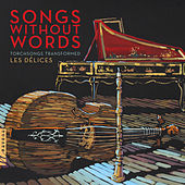 Songs Without Words by Les Délices